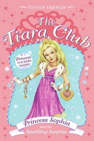 Princess Sophia and the Sparkling Surprise (The Tiara Club, #5)