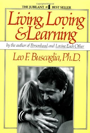 Living, Loving & Learning by Leo F. Buscaglia