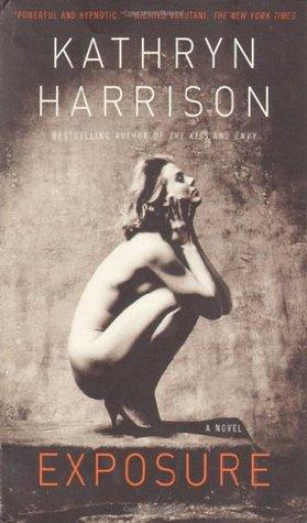 Exposure by Kathryn Harrison