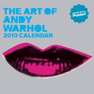 The Art of Andy Warhol 2013 Wall Calendar