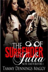 The Surrender of Julia (Now and Forever 3)