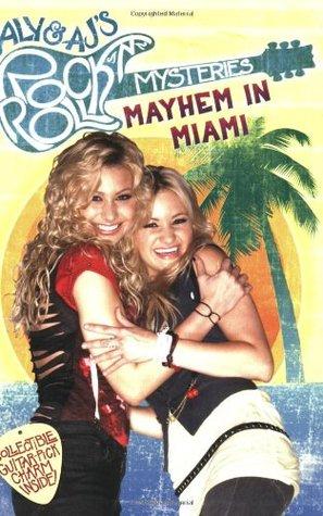 Mayhem in Miami (Aly and Aj's Rock N Roll Mysteries, #2)
