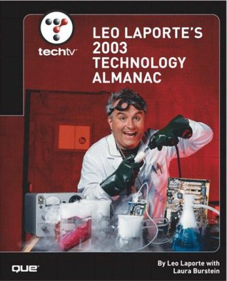 TechTV Leo Laporte's 2003 Technology Almanac