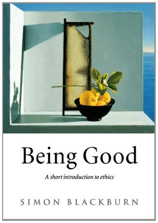 Ebook Being Good: A Short Introduction to Ethics by Simon Blackburn TXT!