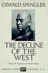 The Decline of the West, Vol 2: Perspectives of World History