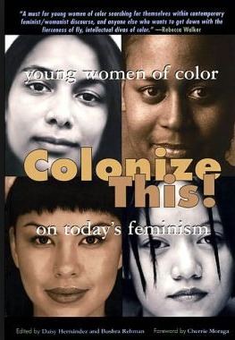 Colonize This! by Daisy Hernandez