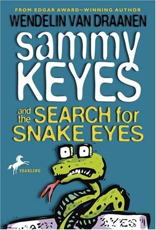 Sammy Keyes and the Search for Snake Eyes by Wendelin Van Draanen