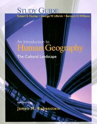 An Introduction to Human Geography: The Cultural Landscape--Study Guide