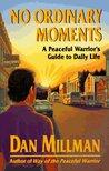 No Ordinary Moments by Dan Millman