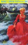 Captive Witness (Nancy Drew, #64)
