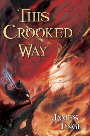 This Crooked Way by James Enge