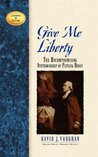 Give Me Liberty by David J. Vaughan