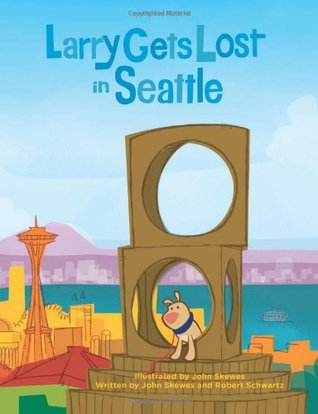 Larry Gets Lost in Seattle by John Skewes