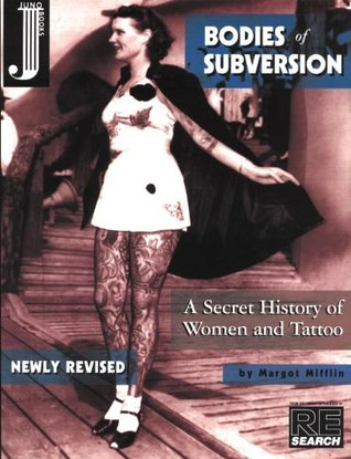 Bodies of Subversion: A Secret History of Women and Tattoo