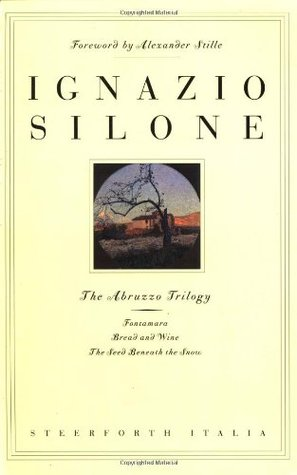 The Abruzzo Trilogy: Fontamara, Bread and Wine, The Seed Beneath the Snow