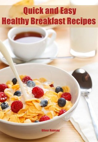 Quick and Easy Healthy Breakfast Recipes: Cheap healthy eating food choices including snacks & meal ideas