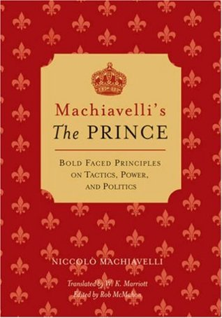 The Prince: Bold-faced Principles on Tactics, Power, and Politics (Bold-Faced Wisdom)