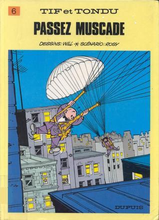 Passez muscade (Tif et Tondu, #6)