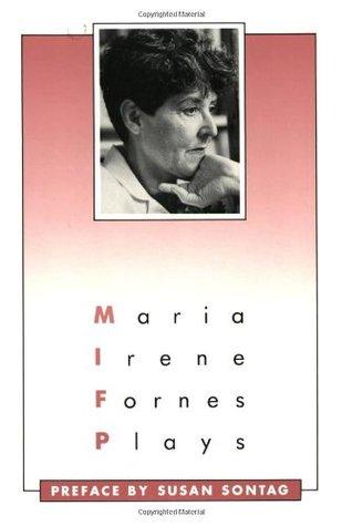 Plays: Maria Irene Fornes