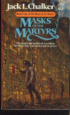 Masks of the Martyrs by Jack L. Chalker