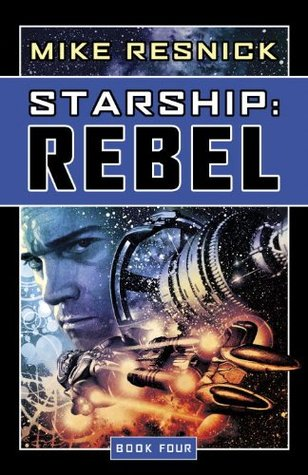 Starship: Rebel (Starship, #4)