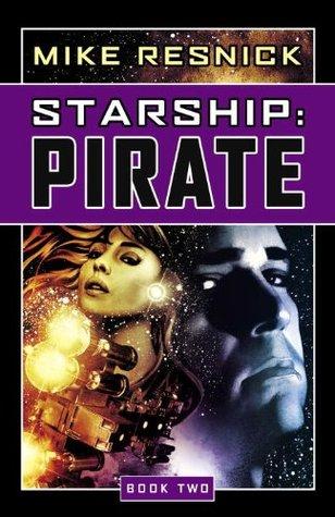 Starship: Pirate (Starship, #2)