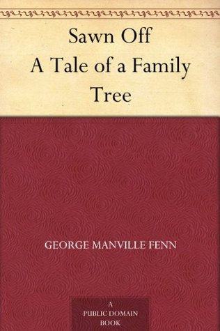 Sawn Off A Tale of a Family Tree