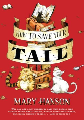 How to Save Your Tail* by Mary Hanson