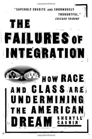 the-failures-of-integration-how-race-and-class-are-undermining-the-american-dream