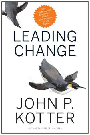 Leading Change [with a New Preface] by John P. Kotter
