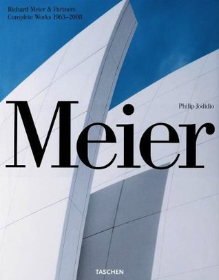 Meier: Richard Meier & Partners, Complete Works 1963-2008