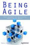 Being Agile: Your...