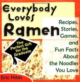 Everybody Loves Ramen by Eric Hites
