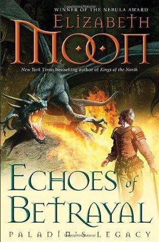 Echoes of Betrayal (Paladin's Legacy, #3) by Elizabeth Moon