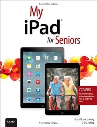 My Ipad For Seniors By Gary Rosenzweig
