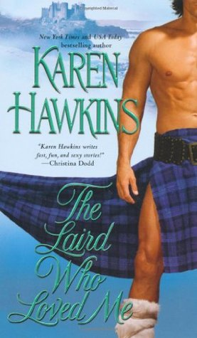 The Laird Who Loved Me by Karen Hawkins