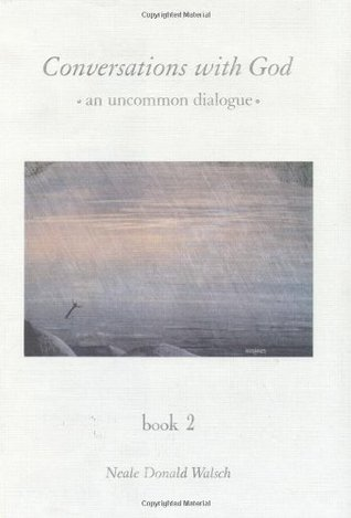 Conversations With God: An Uncommon Dialogue, Book 2