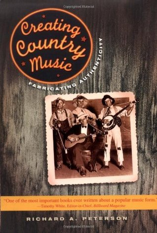 Creating Country Music: Fabricating Authenticity