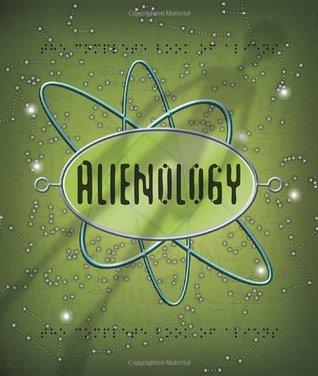 Alienology (Ologies, #10)