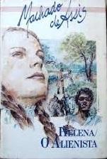 Helena / O Alienista