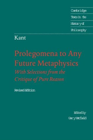 Prolegomena to Any Future Metaphysics with Selections from th... by Immanuel Kant
