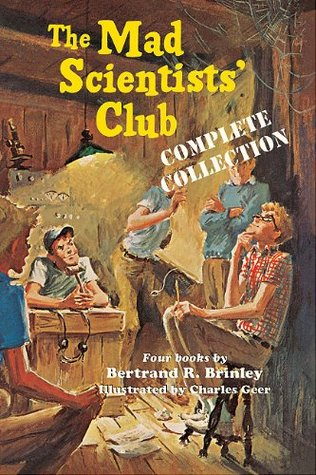 The Mad Scientists' Club: Complete Collection