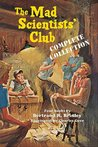 The Mad Scientists' Club: Complete Collection (Mad Scientists' Club, #1-4)