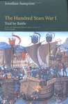 Trial by Battle: The Hundred Years War, Volume 1