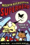 Terror in Tights (Melvin Beederman Superhero, #4)