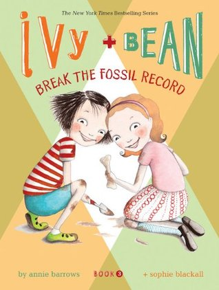 Ivy and Bean Break the Fossil Record by Annie Barrows