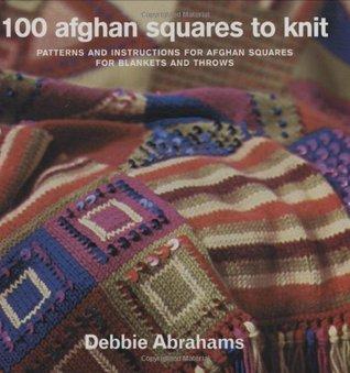 100 Afghan Squares to Knit por Debbie Abrahams 978-1570762222 PDF DJVU