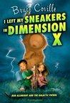 I Left My Sneakers in Dimension X (Alien Adventures, #2)
