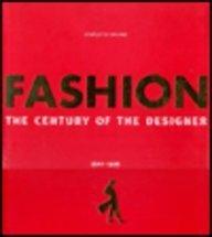 Fashion: The Century of Designers 1900-1999