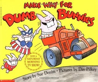 Make Way For Dumb Bunnies (The Dumb Bunnies, #3)